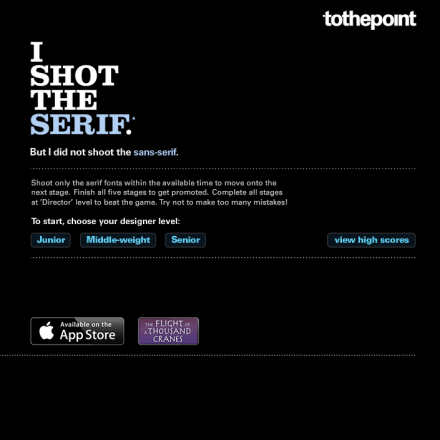 I Shot the Serif, but I Did Not Shoot the Sans - Typography game, flash game