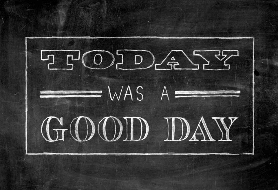 Today Was A Good Day in White Chalk Sketch on Black Chalkboard, typography and lettering, chalkboard poster
