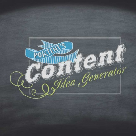 Portent's Content Idea Generator - chalkboard background, ribbon and swash typography, keyword, keywords, blog title, buzzfeed, viral marketing